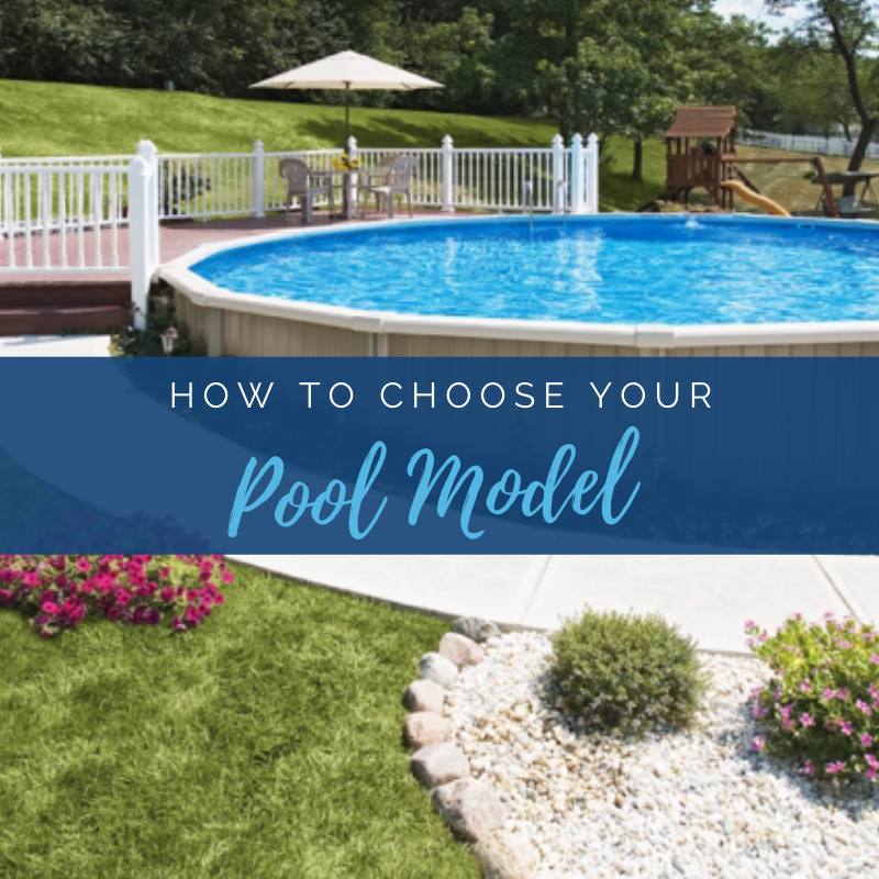 How to Choose Your Pool Model