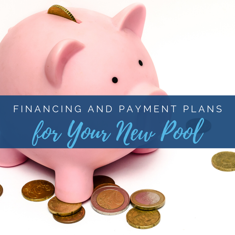 Financing and payment plan options for your new pool