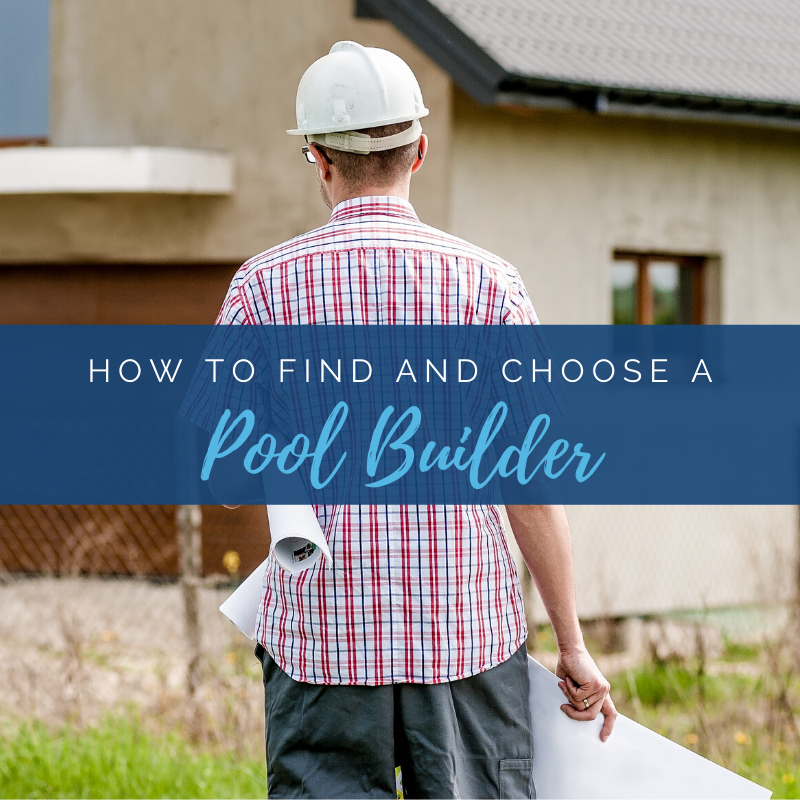 How to Find and Choose a Pool Builder