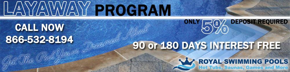 2017 Pool Layaway Program - Only 5% Down
