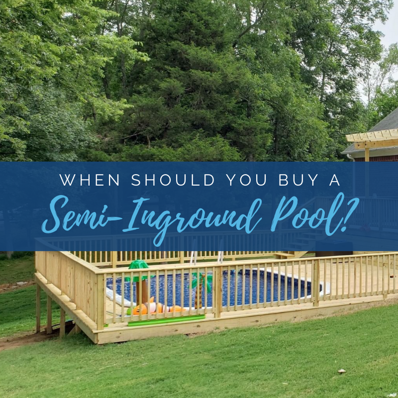 When Should You Buy a Semi-Inground Pool?